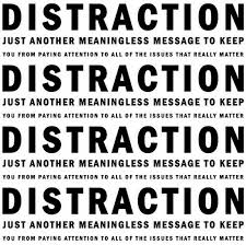 Too much Distraction